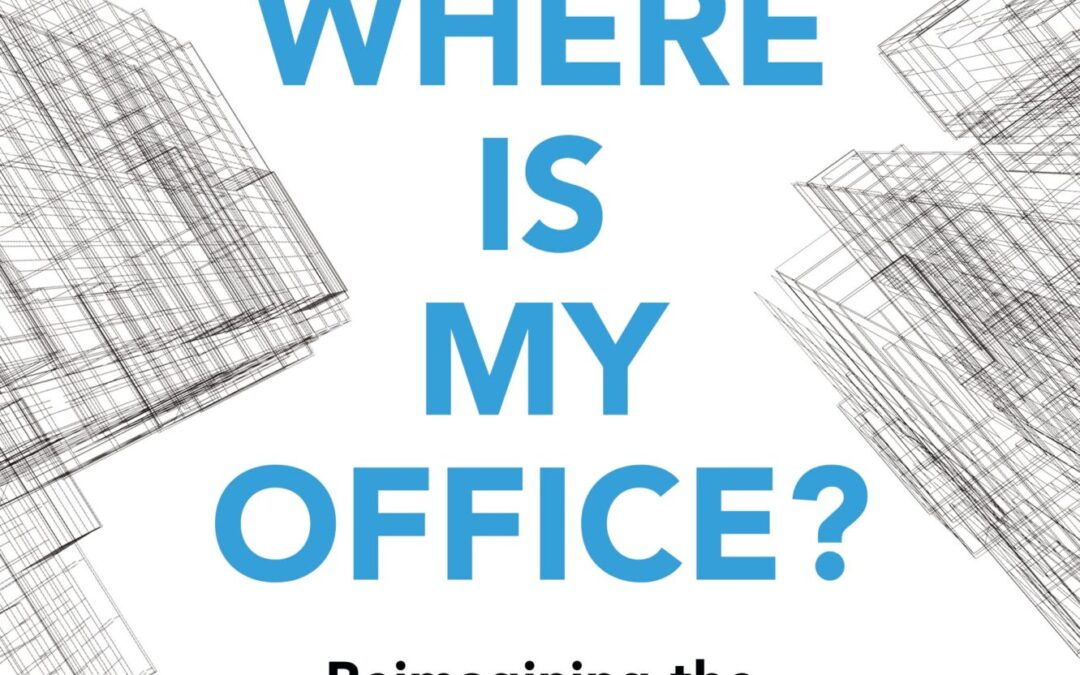 Reimagining the Office